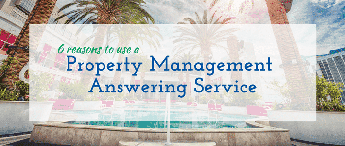 6 Reasons to Use a Property Management Answering Service